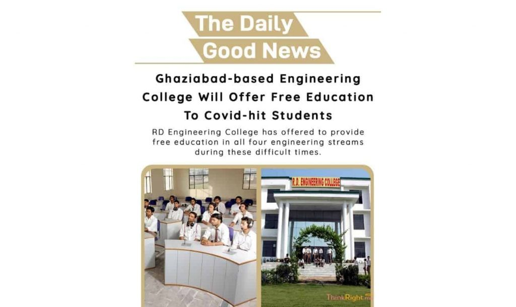 Positive news 23rd July 2021 - Ghaziabad Based Engineering College Will Offer Free Education To Covid-hit Students